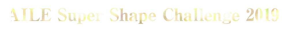 AILE Super Shape Challenge 2018